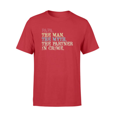Papa The Man The Myth The Partner In Crime Tshirt - Gift For Dad