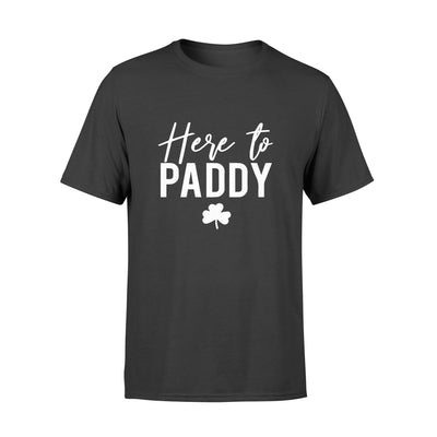 Here To Paddy Tshirt - Gift For Dad