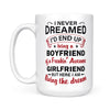 I Never Dream End Up Being A Boyfriend Gift For Boyfriend From Girlfriend - White Mug