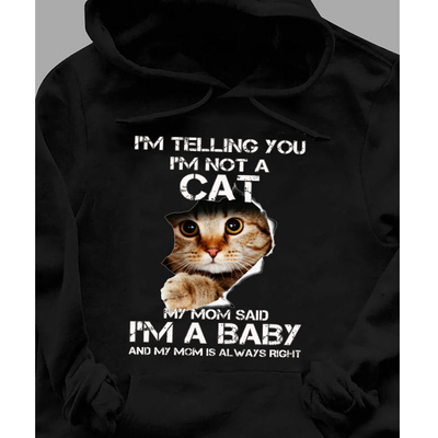 My Mom Said I'm A Baby Not A Cat Hoodie For Cat Mom - Gst