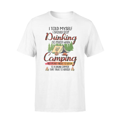 I told myself i should stop drinking so much tshirt - gifts for camping lovers
