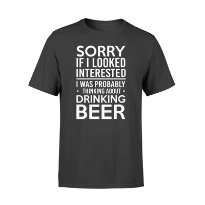 THINKING ABOUT DRINKING BEER T-shirt - GIFT FOR BEER LOVERS