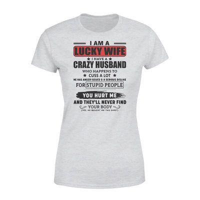I'm a lucky wife I have a crazy husband T-shirt - Gifts for wife