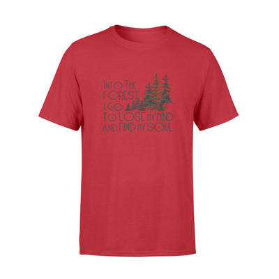Into the forest i go to lost my mind tshirt - gifts for camping lovers