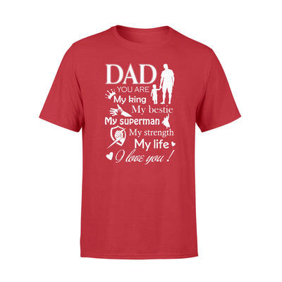 Dad You Are My King My Bestic Tshirt - Gifts For Dad