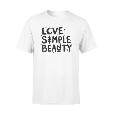 Love simple beauty tshirt - gifts for camping lovers