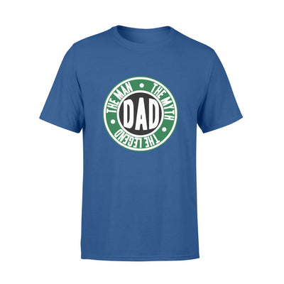 The Man The Myth The Legend Dad Tshirt - Gift For Dad