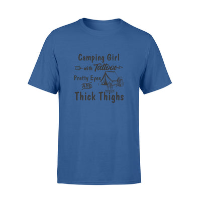 Camping girl with tatoos pretty eyes and thick thighs tshirt - gifts for camping lovers