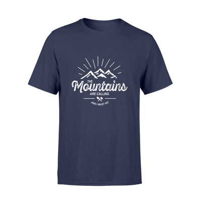 THE MOUNTAINS ARE CALLING AND I MUST GO SHIRT -  GIFT FOR CAMPING LOVERS