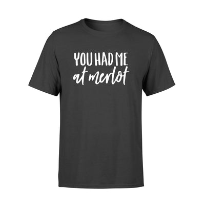YOU HAD ME AT MERLOT SHIRT - GIFT FOR BACHELORETTE PARTY