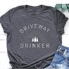 Driveway Drinker Shirt Gift For Dad