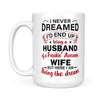 I Never Dream End Up Being A Husband Gift for Husband From Wife - White Mug