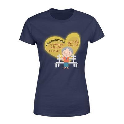 Grandmother is someone with sliver in her hair T-shirt - Gifts for grandma