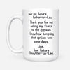 To father-in-law from daughter-in-law thanks for not selling my fiance to the gypsies Gsge - White Mug