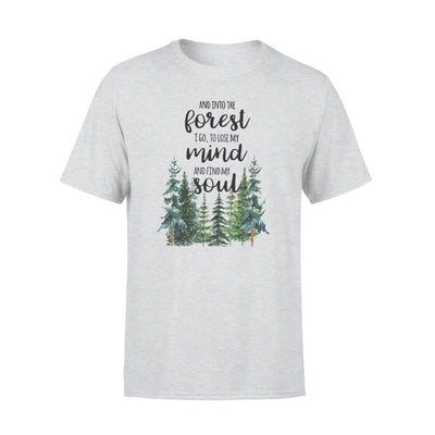 And into the forest i go to lose my mind tshirt - gifts for camping lovers