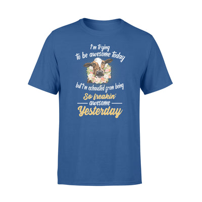 Im trying to be awesome today tshirt - gifts for farmer