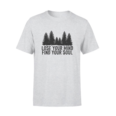 LOSE YOUR MIND FIND YOUR SOUL SHIRT - GIFT FOR CAMPING LOVERS