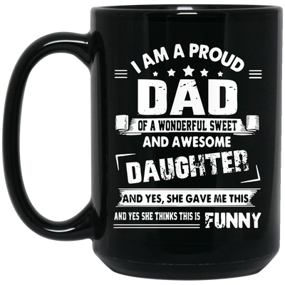I Am A Proud Dad Of A Wonderful Sweet Daughter Mug - Gift For Dad