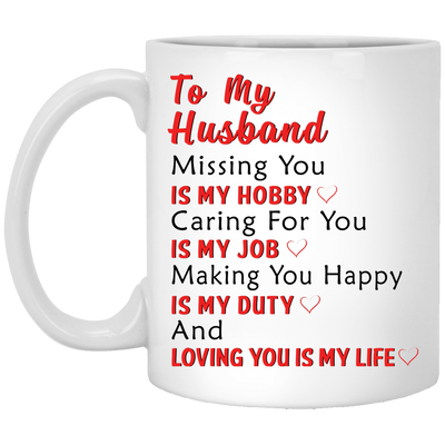 To My Husband Missing You Is My Hobby Mug - Gifts For Husband