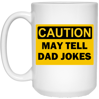 Caution May Tell Dad Jokes Mug - Gift For Dad
