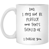 Dad I May Not Be Perfect And That's Totally Ok Mug - Gift For Dad