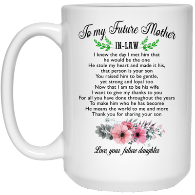 To my future mother-in-law thank you for sharing your son mug