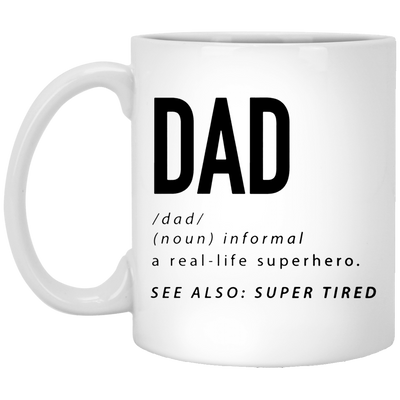 Dad - A Real Life Superhero - See Also Super Tired Mug - Gift For Dad