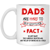Dads Are Hard To Buy Gifts For Fact Mug - Gift For Dad