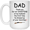 Dad Thanks For Not Shooting At My Husband Mug - Gift For Dad