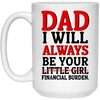 Dad I Will Always Be Your Financial Burden - Gift For Dad