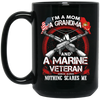 I'm A Mom A Grandma And A Marine Veteran Mug