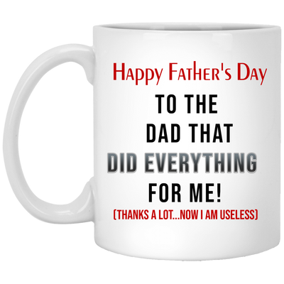 The Dad That Did Everything For Me Mug - Gift For Dad