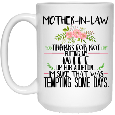 Thanks for not putting my wife up for adoption mug