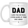Dad I Love You So Much Mug - Gift For Dad