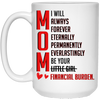 Mom I Will Always Be Your Financial Burden Mug