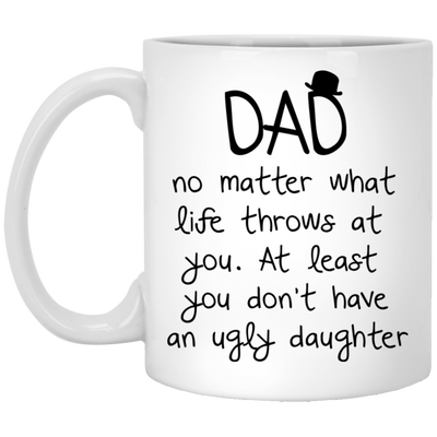 Dad No Matter What Life Throws At You Mug - Gift For Dad