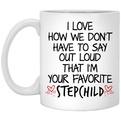 I Love How We Don't Have To Say Out Loud Mug