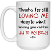 Thanks For Still Loving Me  Mug - Gift For Fathers