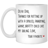 Thanks For Putting Up With A Spoiled Child Mug - Gift For Dad