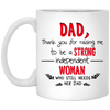 Dad Thank You For Raising Me To Be A Strong Independent Woman Mug - Gifts For Dad