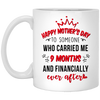 Happy Mother's Day To Someone Who Carried Me 9 Months Mug