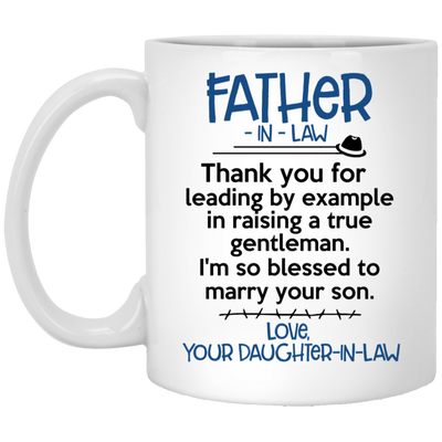 Father In Law Thanks For Leading By Example In Raising A True Gentleman Mug - Gift For Father In Law