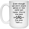 Even Though We Don't Share Genes Or The Same Last Name Mug - Gift For Stepdad