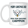 Merry Christmas Dad From Your Swimming Champion Mug Gift For Dad, Gift For Husband Gst