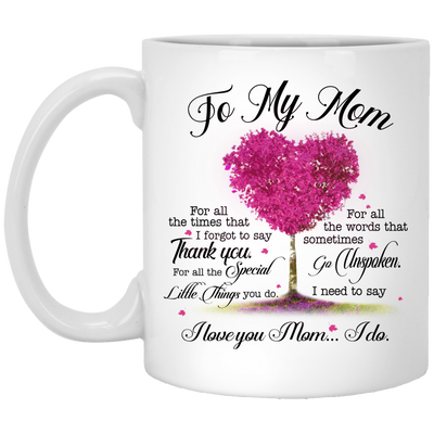 To My Mom Thank You For All The Special Mug