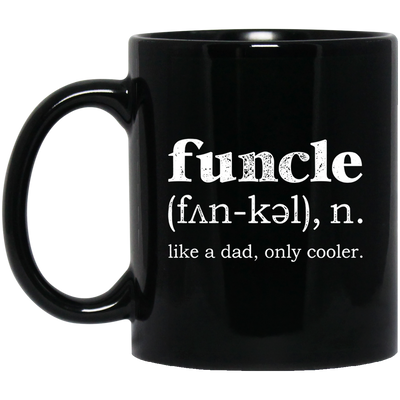 Funcle Like A Dad - Only Cooler Mug - Gift For Uncle