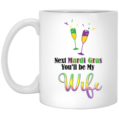 Gifts for fiancee - Next Mardi Gras you'll be my wife engagement announcement mug - GST