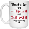 Thank For Not Hiitting It Mug  - Gift For Dad