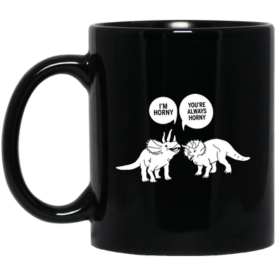 Naughty couple gifts - I'm horny you are always horny black matching mug - GST