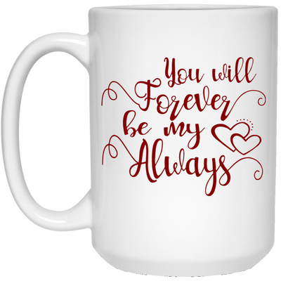 You will forever be my always mug - gifts for couple